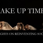 WAKE UP TIME – THOUGHTS ON REINVENTING SOCIETY
