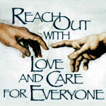 REACH OUT WITH LOVE AND CARE FOR EVERYONE